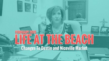 This Month's Life At The Beach Includes Changes To Destin and Niceville, FL Market
