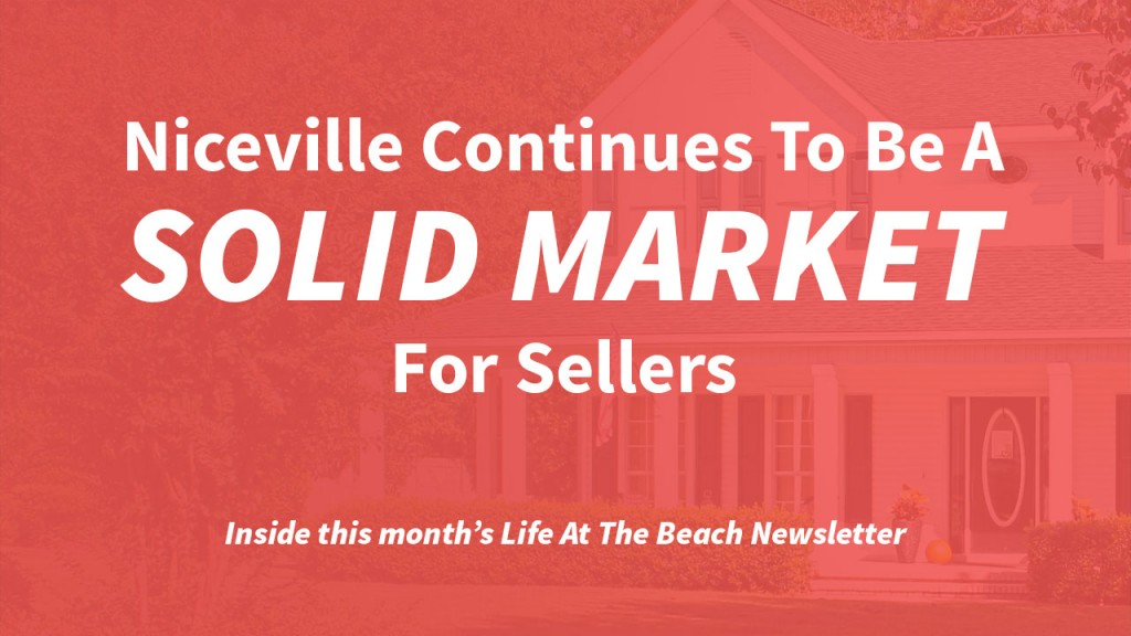 Life At The Beach: Niceville Is ROCKING As A HOT Seller's Market!