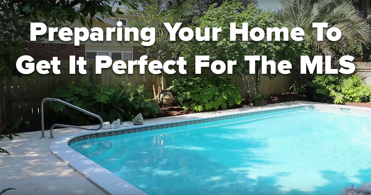 Preparing Your Home To Get It Perfect For The MLS